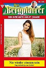 Der Bergpfarrer 186 – Heimatroman: Nie wieder einsam sein (German Edition)