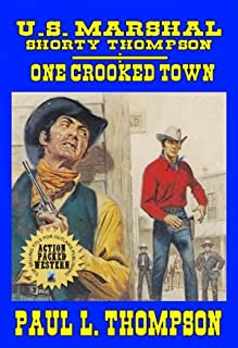 U.S. Marshal Shorty Thompson - One Crooked Town: Tales Of The Old West Book 54