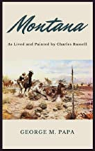 Montana: As Lived and Painted by Charles Russell (English Edition)