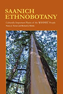 Saanich Ethnobotany: Culturally Important Plants of the Wsánec People