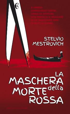 La maschera della morte rossa: Venezia: indagine su uninquietante serie di delitti di donne