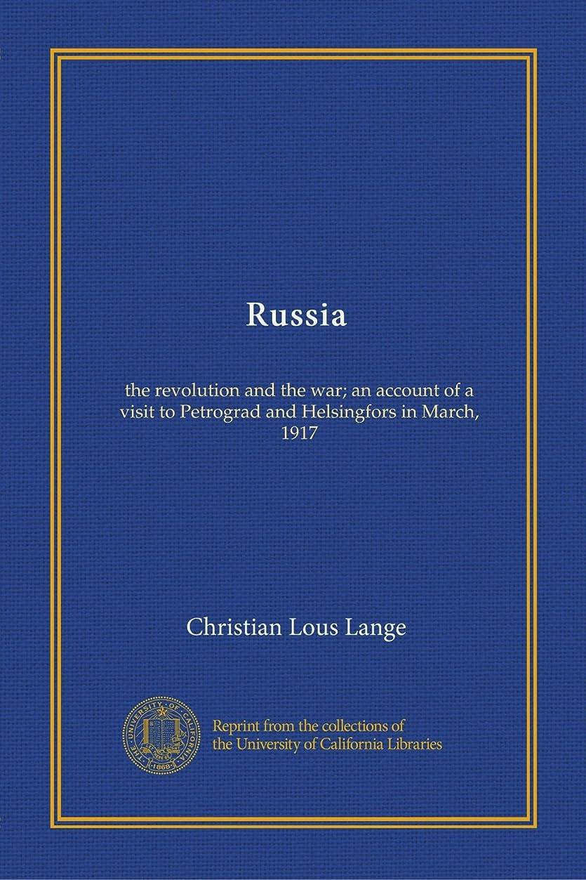 侵入する極端な全くRussia: the revolution and the war; an account of a visit to Petrograd and Helsingfors in March, 1917