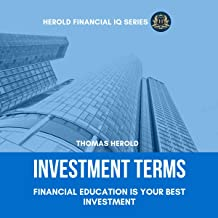 Investment Terms - Financial Education Is Your Best Investment: The Simple Guide for Investing in Stocks, Bonds, & Real Es...