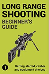 Precision Long Range Shooting And Hunting: Vol. 1: Getting started, caliber and equipment choices (English Edition) Formato Kindle