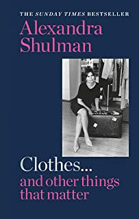 Clothes... and other things that matter: THE SUNDAY TIMES BESTSELLER A beguiling and revealing memoir from the former Edit...
