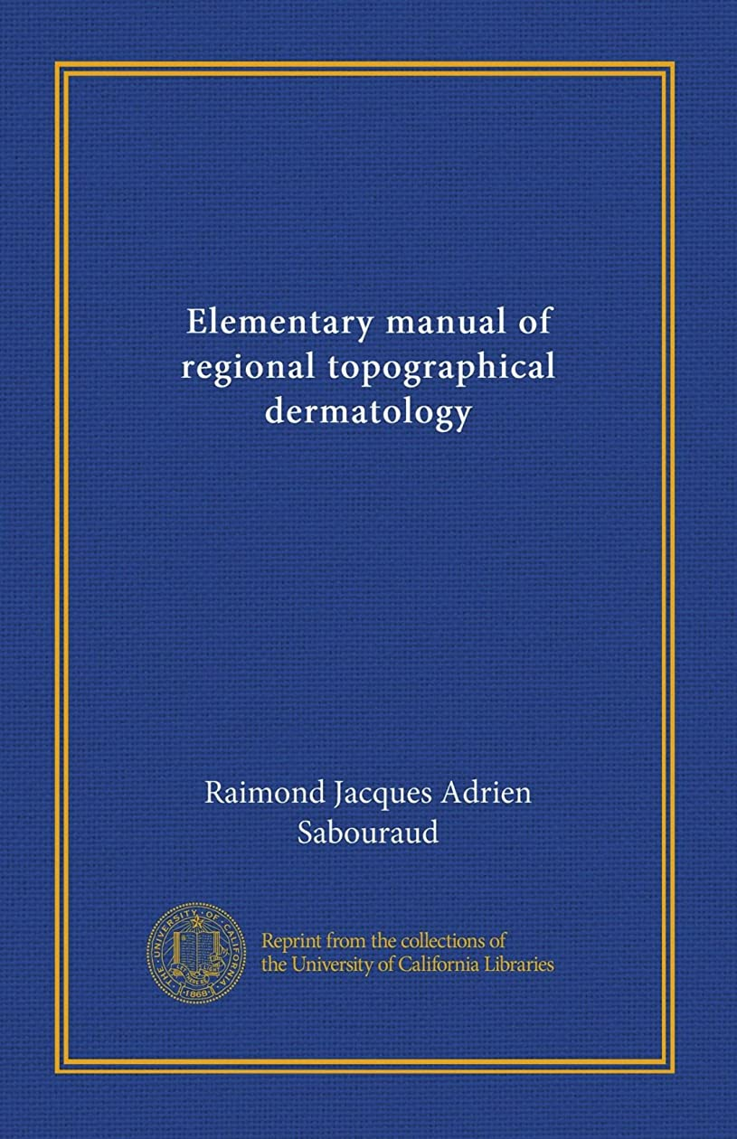 警察ラテンクルーElementary manual of regional topographical dermatology