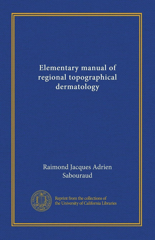 想定繁栄引き出しElementary manual of regional topographical dermatology