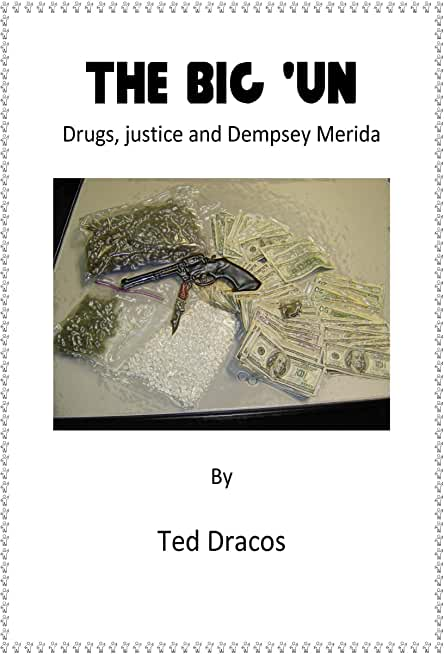 An Essay - The Big 'Un: Drugs, Justice and Dempsey Merida (English Edition)