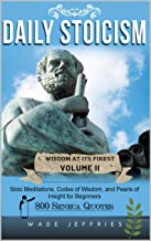 Daily Stoicism - Stoic Meditations, Codes of Wisdom, Pearls of Insight for Beginners: 800 Seneca Quotes (Wisdom at its Finest Book 2) (English Edition)