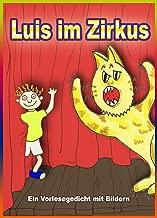 Luis im Zirkus - ein Vorlesegedicht mit Bildern (Eine Gute-Nacht-Geschichte für Kinder): Dieses Buch kostenlos mit Kindle Unlimited lesen. (German Edition)