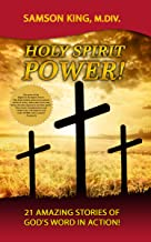 HOLY SPIRIT POWER!: 21 Amazing Stories of God's Word in Action! (Telling God-Stories)