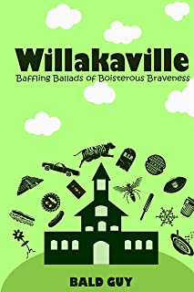 Willakaville: Baffling Ballads of Boisterous Braveness