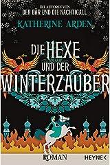 Die Hexe und der Winterzauber: Roman (Winternacht-Trilogie 3) (German Edition) Kindle Edition