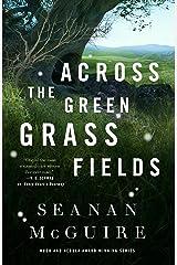 Across the Green Grass Fields (Wayward Children Book 6) Kindle Edition