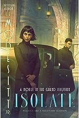 Isolate (The Grand Illusion Book 1) Kindle Edition