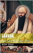 Laavan: The Sikh Marriage Rites