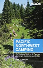 Moon Pacific Northwest Camping: The Complete Guide to Tent and RV Camping in Washington and Oregon (Moon Outdoors)