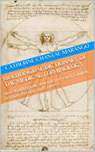 Multilingual Dictionary Of The Medical Terminology  : over 90.000 medical words  in  French, English, German, Russian and Chinese
