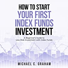 How to Start Your First Index Funds Investment: A Beginner's Guide to Low-Risk Investment with Index Funds