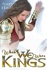 When We Were Kings (The Wolf of Oberhame Book 1) Kindle Edition