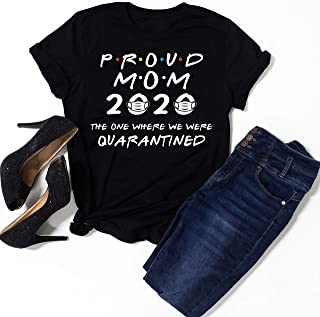 Proud Mom 2020 The One Where We Were Quarantined Funny Mother Tshirt, Seniors 2020 shirt, seniors 2020 friends, seniors 2020 quarantined t-shirt