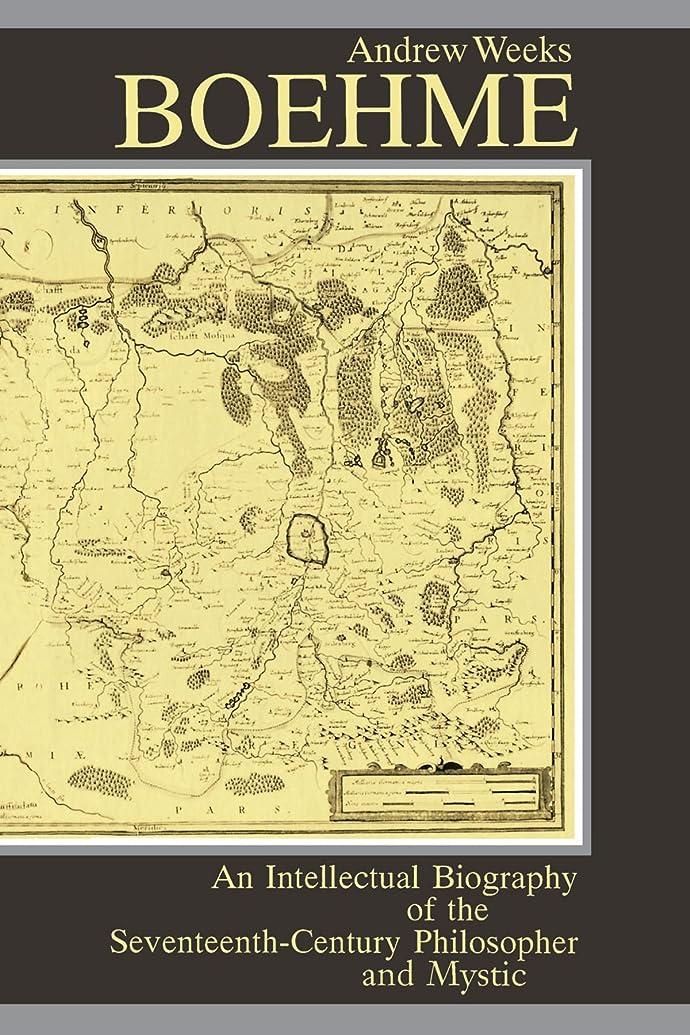 生物学百万屈辱するBoehme: An Intellectual Biography of the Seventeenth-Century Philosopher and Mystic