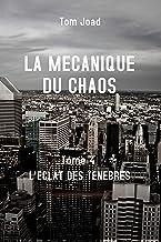 La Mécanique du Chaos 4: L'éclat des ténèbres (French Edition)