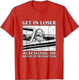 Get In Loser Karl Marx T-Shirt - Communism Meme Funny