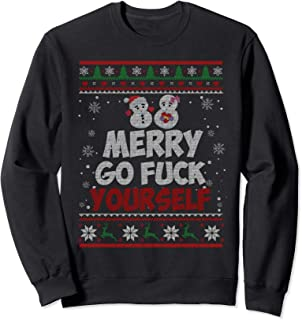 Merry Go Fuck Yourself Funny Christmas Xmas Sweater Gifts Sweatshirt