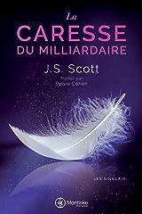La Caresse du milliardaire (Les Sinclair t. 3) Format Kindle