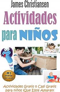 Actividades para Niños: Actividades Gratis o Casi Gratis para niños ¡Que Ellos Amaran! (Spanish Edition)