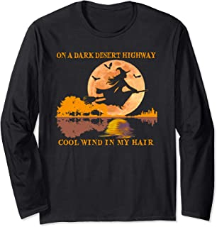 Cute Witch On A Dark Desert Highway Cool Wind In My Hair Long Sleeve T-Shirt