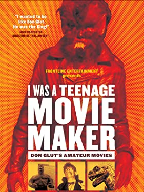 I Was a Teenage Moviemaker: Don Glut's Amateur Movies