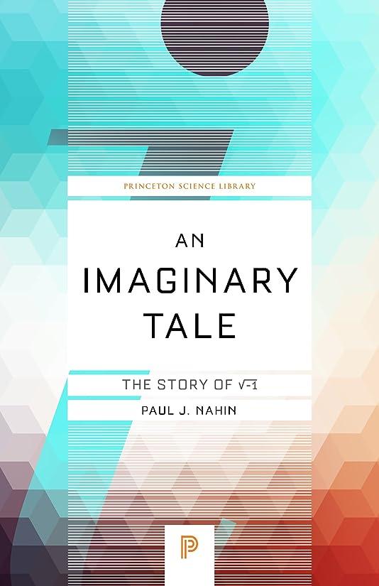起こるみなさん一月An Imaginary Tale: The Story of √-1 (English Edition)