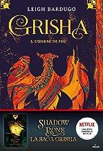 Grisha, Tome 03 : L'oiseau de feu