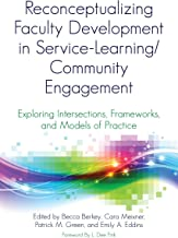 Reconceptualizing Faculty Development in Service-Learning/Community Engagement: Exploring Intersections, Frameworks, and Models of Practice