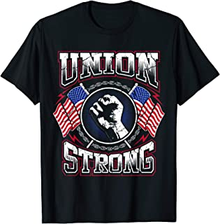 Union Strong Pro-Union Worker | Labor Protest T-Shirt