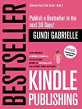 Best Kindle Bestseller Publishing: The Proven 4-Week Formula to go from Zero to Bestseller as a first-time Author! (Influencer Fast Track® Series Book 5) Reviews