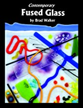Contemporary Fused Glass: A Guide to Fusing, Slumping, and Kilnforming Glass
