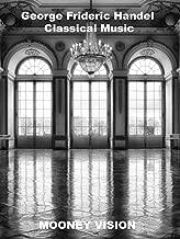George Frideric Handel Classical Music