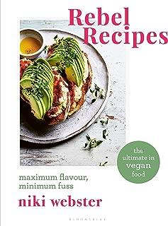 Rebel Recipes: Maximum flavour, minimum fuss: the ultimate in vegan food (English Edition)