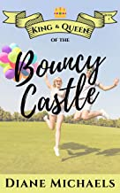 King & Queen of the Bouncy Castle (King & Queen series Book 1) (English Edition)