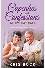 Cupcakes and Confessions at The Cat Café: a Furrever Friends Sweet Romance Kindle Edition