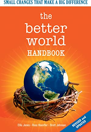 The Better World Handbook: Small Changes That Make A Big Difference (English Edition)