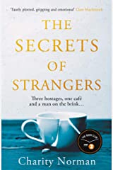 The Secrets of Strangers: A BBC Radio 2 Book Club Pick (Charity Norman Reading-Group Fiction) Kindle Edition