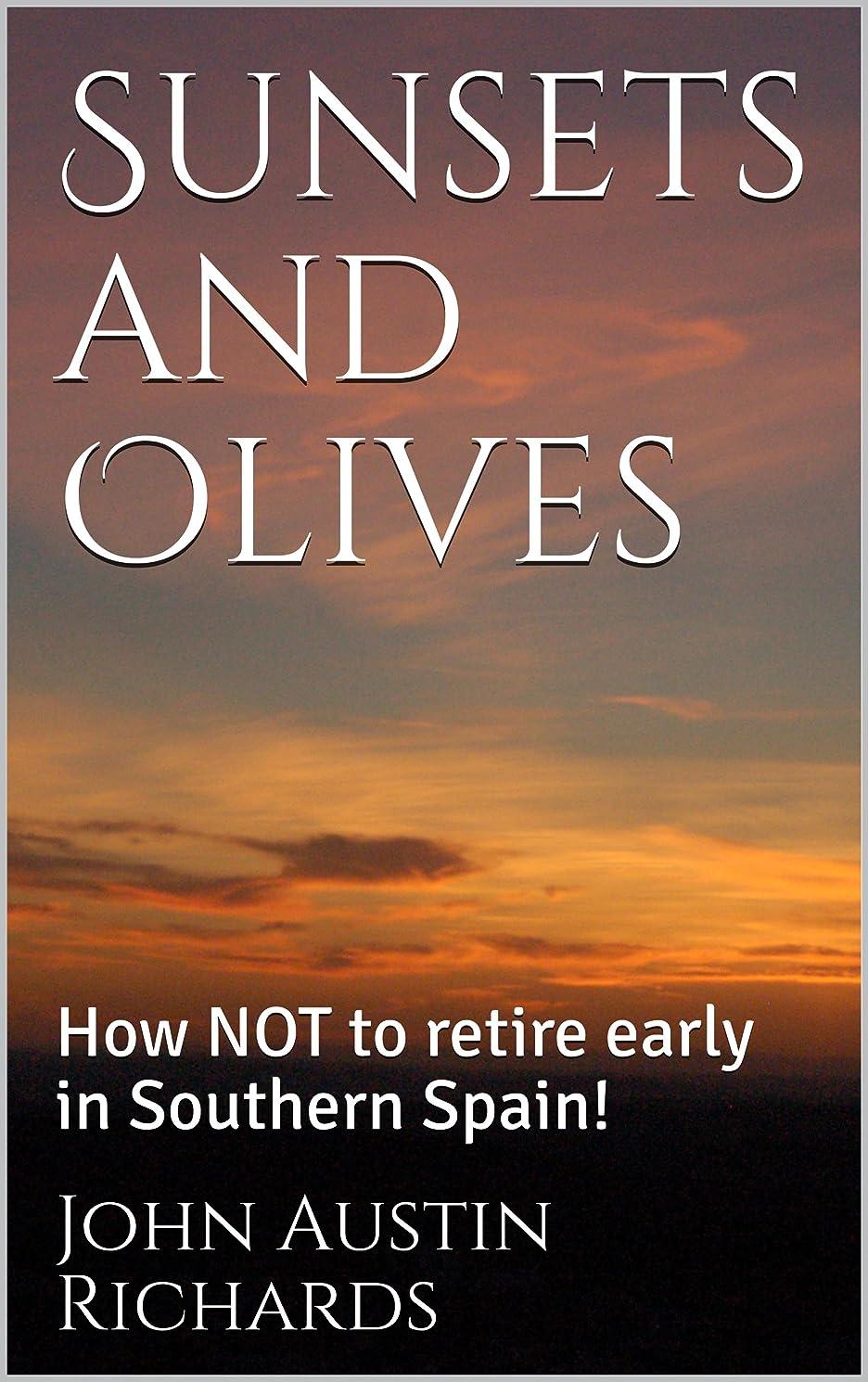 失望させるくつろぎチチカカ湖Sunsets and Olives: How NOT to retire early in Southern Spain! (English Edition)