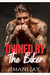 Owned By The Biker: An MC Romance (Owned Body & Soul) Kindle Edition