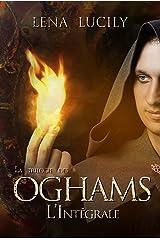 La Trilogie des Oghams: Coffret - L'Intégrale tomes 1 à 3 (fantasy adultes et jeunes adultes) Format Kindle