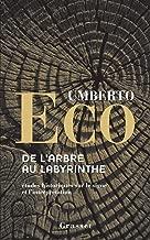 De l'arbre au labyrinthe (Essais Etranger) (French Edition)