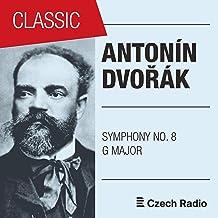 Antonín Dvorák: Symphony No. 8 in G Major, B163